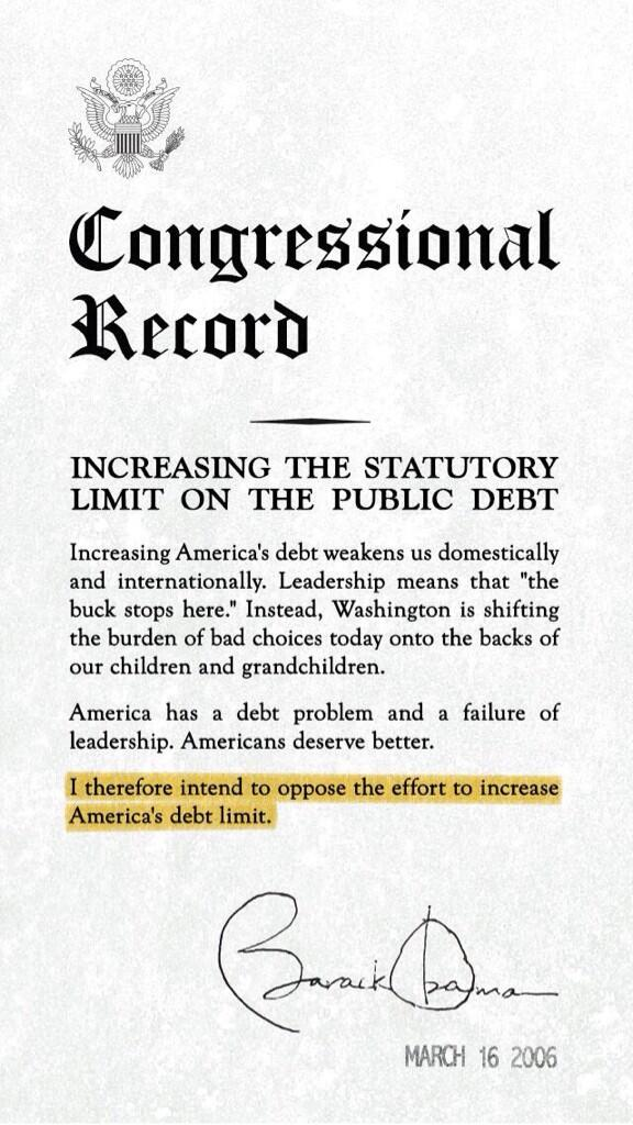 United States Congressional Record: Senator Obama was against raising America's debt ceiling March 16, 2006. Every since Mr. Obama became president, he has publicly chastised anyone now who does not support raising the debt ceiling.
