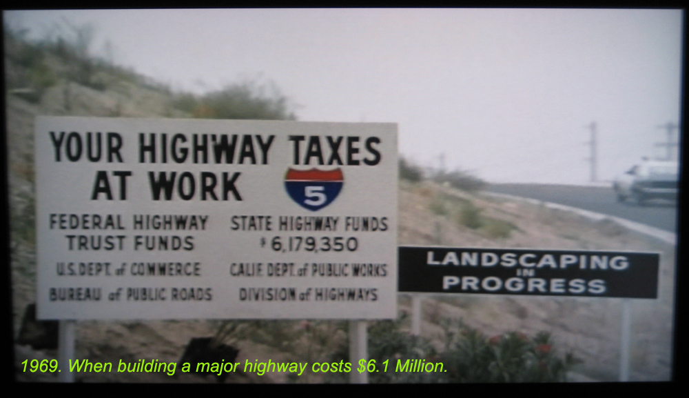 California Los Angeles freeway (5 FWY) construction costs was under $6.2 million in 1969. Today california has no new freeways as they costs billions for just sections.